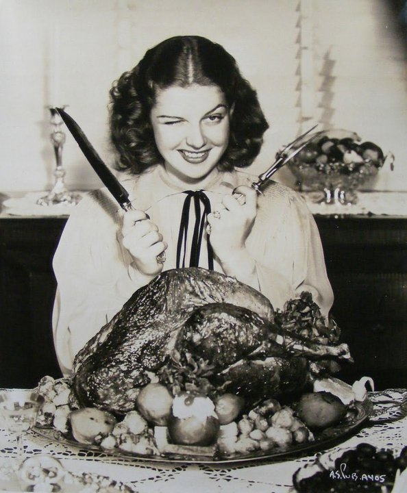Reference: http://bitbyafox.com/wp-content/uploads/2013/11/thanksgiving-vintage-ann-sheridan-turkey.jpg